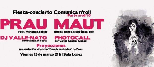 Fiesta-concierto de Comunica n'roll con Maut, Prau, Dj Valle-Nato, Carlos Canales, audiovisuales y mucho más