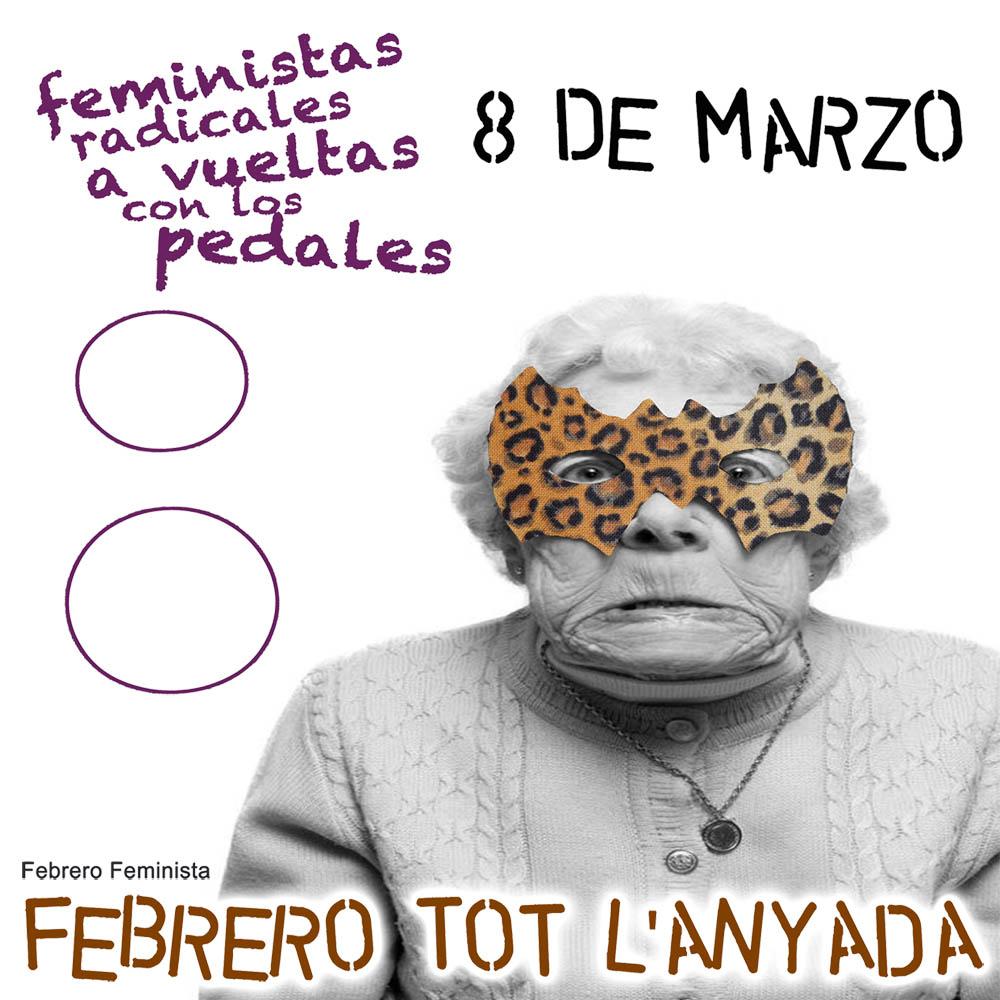 """Febrero Feminista: """"Todos los días son 8 de marzo. Feministas todo el año. Feministas tot l' anyada"""""""