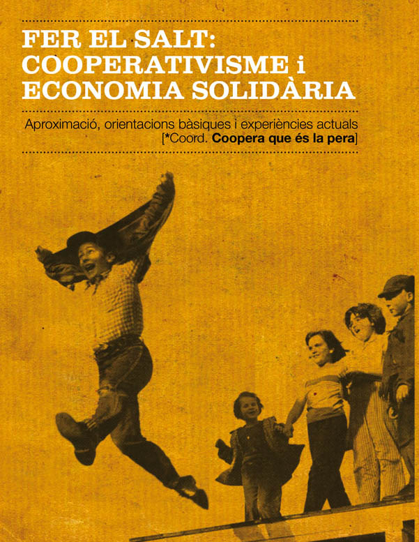 'Fer el salt: Cooperativisme i economia solidaria', una aproximación al cooperativismo y la economía social