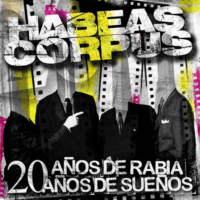 Habeas Corpus: 20 años de rabia 20 años de sueños