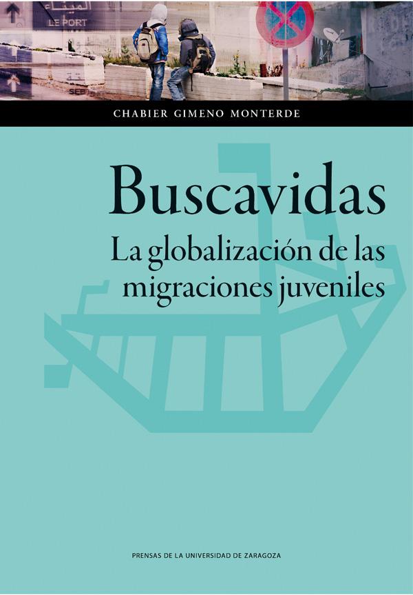 Charla con Chabier Gimeno, autor de 'Buscavidas. La globalización de las migraciones juveniles'