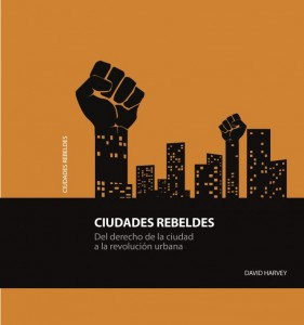 """El debate de este martes parte del libro """"Ciudades Rebeldes"""" de David Harvey."""