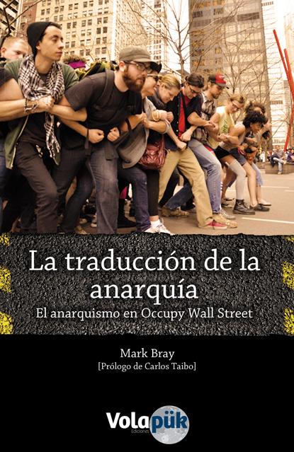 Mark Bray presenta en La Revuelta su libro 'La traducción de la anarquía. El anarquismo en Occupy Wall Street'