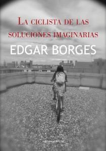 Portada. La ciclista de las soluciones imaginarias. (Ediciones Carena, Barcelona.)