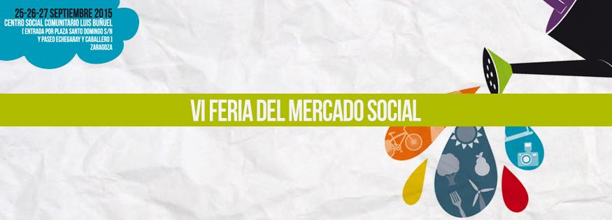 VI Feria del Mercado Social Aragón: Tejiendo alianzas para una vida sostenible