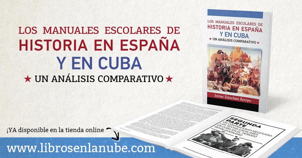 «Los manuales escolares de Historia en España y en Cuba», una tesis doctoral de Javier Sánchez