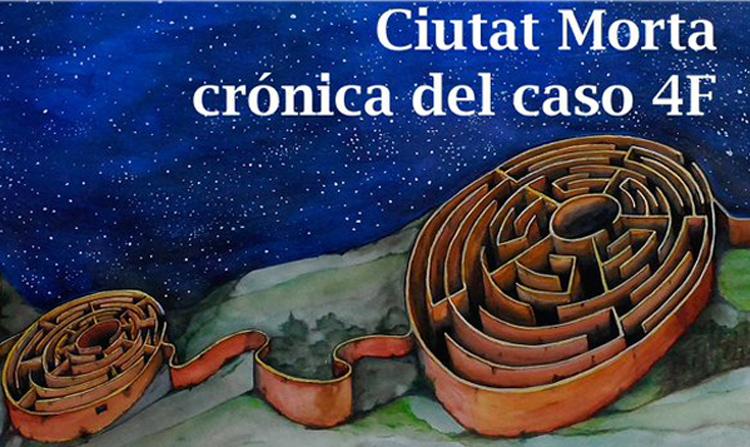 """El recuerdo como lucha: """"Ciutat Morta, crónica del caso 4F"""""""
