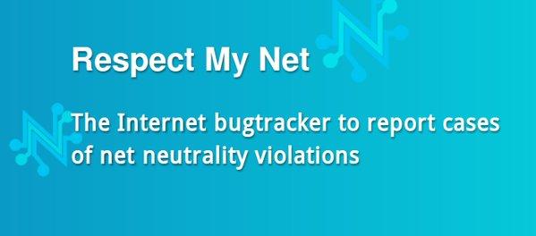 «Respect My Net» contra las violaciones de la Neutralidad de la Red