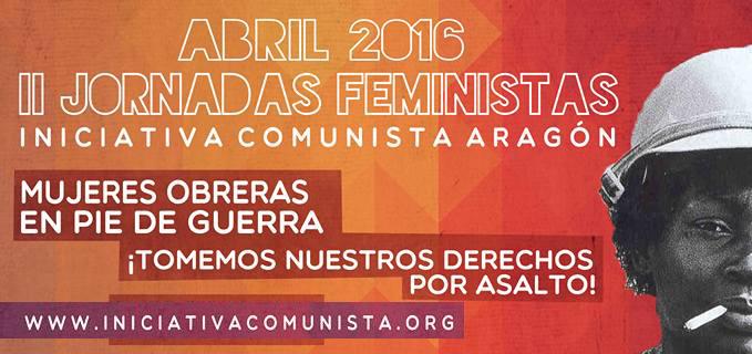 Iniciativa Comunista Aragón organiza sus II Jornadas Feministas