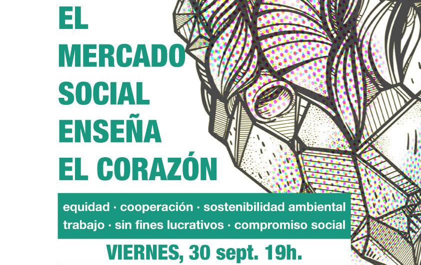 """[Viernes] Charla: """"El Mercado Social enseña el corazón"""""""