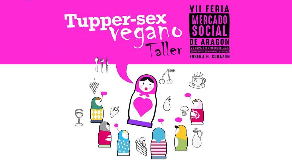 [Sábado] Tupper Sex Vegano con Desmontando a la Pili y Birosta