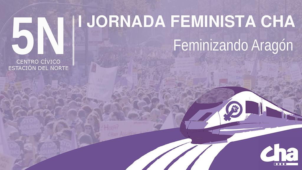 CHA celebra este sábado sus I Jornadas Feministas con el lema 'Feminizando Aragón'