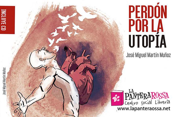 Presentación del poemario 'Perdón por la utopia' de José Miguel Martín