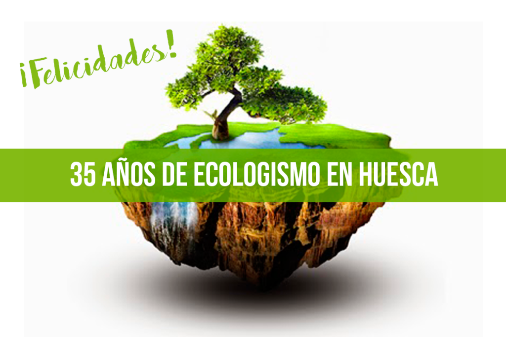 Ecologistas en Acción Uesca cumple 35 años de existencia