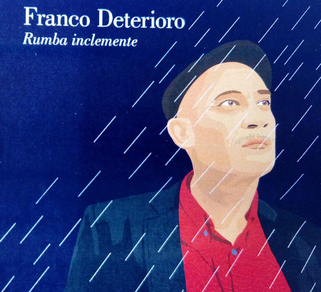 """Rumba inclemente"", el séptimo disco de Franco Deterioro"