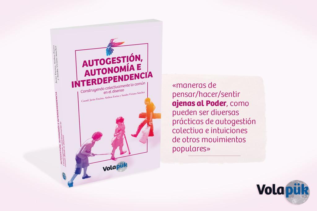 Autogestión, autonomía e interdependencia: Un libro para construir colectivamente lo común en el disenso