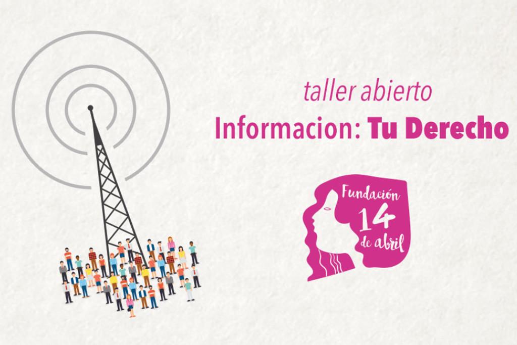 La Fundación 14 de Abril organiza un Taller abierto sobre el Derecho a la Información