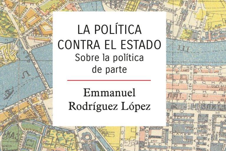 Emmanuel Rodríguez López presenta su libro 'La política contra el estado' en el Centro Social Comunitario Luis Buñuel