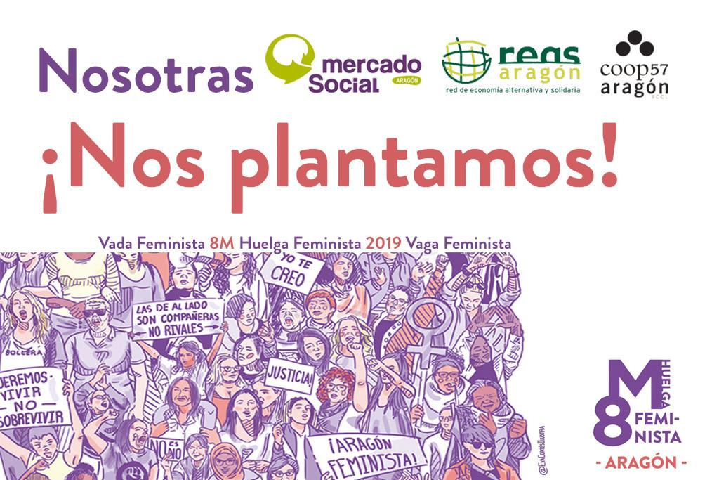 La Economía Solidaria aragonesa apoyamos la huelga feminista del 8M: «Nosotras ¡Nos plantamos!»