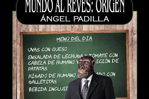"""""""Mundo al revés: origen"""", un libro del poeta Ángel Padilla"""